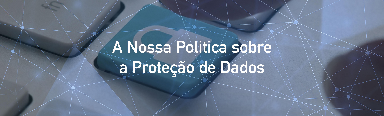 BannerNossaPoliticaProtecaoDados